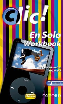 Clic!: 3: En Solo Workbook Plus - Bourdais, Daniele, and Finnie, Sue