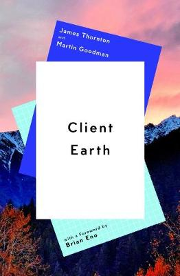 Client Earth - Thornton, James, and Goodman, Martin
