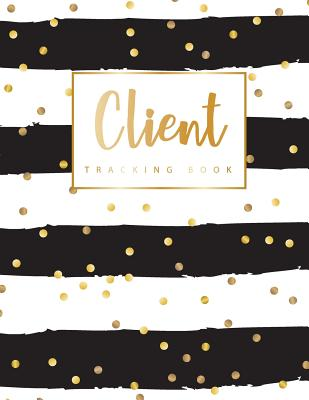 Client Tracking Book: Hairstylist Client Data Organizer Log Book with A - Z Alphabetical Tabs - Personal Client Record Book Customer Information - Appointment Management Book - Publishing, John Book