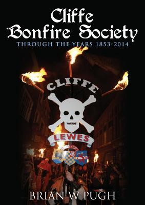 Cliffe Bonfire Society Through the Years - Pugh, Brian W.