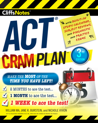 Cliffsnotes ACT Cram Plan, 3rd Edition - Ma, William, and Burstein, Jane R, and Vivion, Nichole