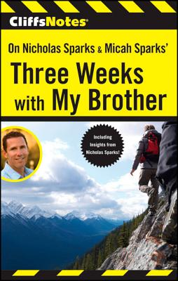 CliffsNotes on Nicholas Sparks & Micah Sparks' Three Weeks with My Brother - Wasowski, Richard P.