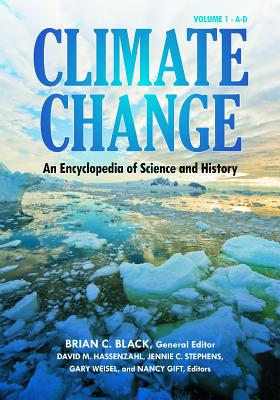 Climate Change 4 Volume Set: An Encyclopedia of Science and History - Black, Brian C (Editor), and Hassenzahl, David M (Editor), and Stephens, Jennie C (Editor)