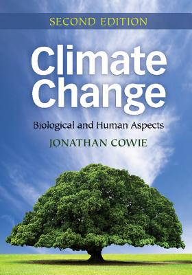 Climate Change: Biological and Human Aspects - Cowie, Jonathan