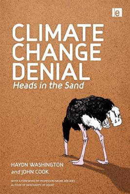 Climate Change Denial: Heads in the Sand - Washington, Haydn, and Cook, John
