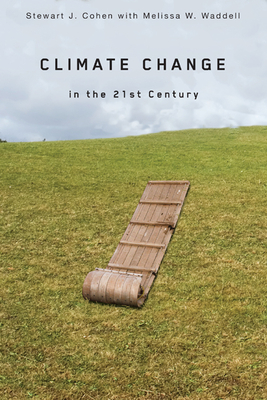 Climate Change in the 21st Century - Cohen, Stewart J, and Waddell, Melissa W