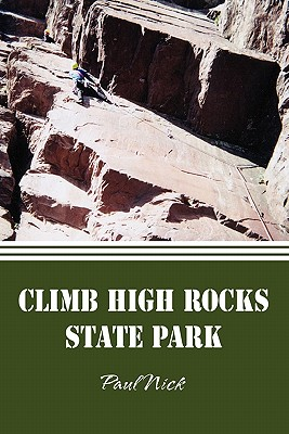 Climb High Rocks State Park - Nick, Paul