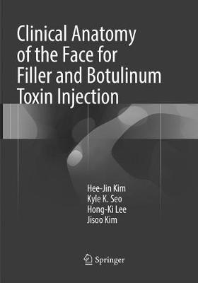Clinical Anatomy of the Face for Filler and Botulinum Toxin Injection - Kim, Hee-Jin, and Seo, Kyle K, and Lee, Hong-Ki