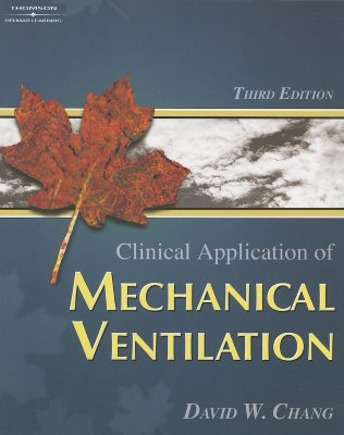 Clinical Application of Mechanical Ventilation - Chang, David W
