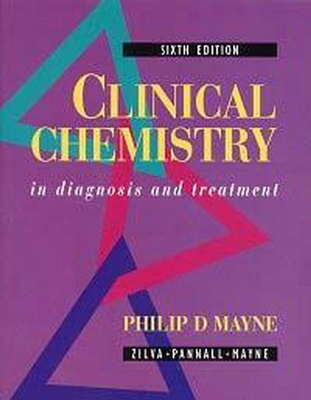 Clinical Chemistry in Diagnosis and Treatment, 6ed - Day, Andrew, and Mayne, Philip