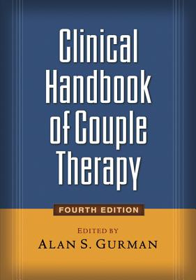 Clinical Handbook of Couple Therapy - Gurman, Alan S, PhD (Editor)