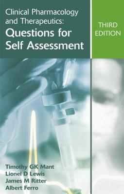 Clinical Pharmacology and Therapeutics: Questions for Self Assessment - Mant, Timothy G K, and Lewis, Lionel D, and Ritter, James M, Dphil, Frcp