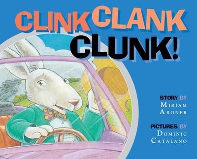 Clink Clank Clunk! - Aroner, Miriam