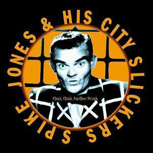 Clink Clink Another Drink - Spike Jones & His City Slickers
