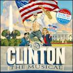 Clinton: The Musical [Original Cast Recording]
