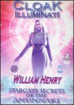 Cloak of the Illuminati: William Henry - Stargate Secrets of the Anunnaki