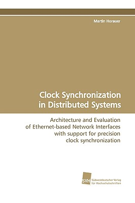 Clock Synchronization in Distributed Systems - Horauer, Martin
