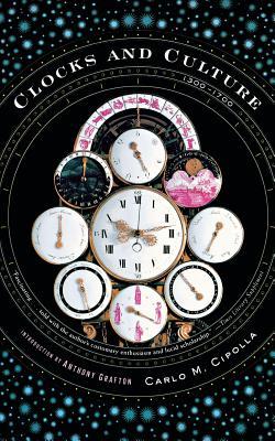 Clocks and Culture 1300-1700 - Cipolla, Carlo M, Professor