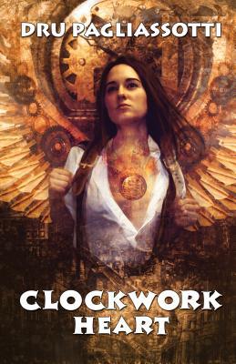 Clockwork Heart - Pagliassotti, Dru