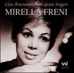 Close Encounters with Great Singers: Mirella Freni