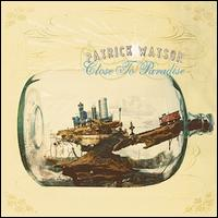Close to Paradise - Patrick Watson