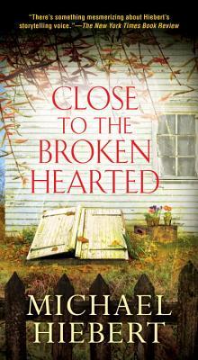 Close to the Broken Hearted - Hiebert, Michael