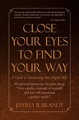 Close Your Eyes to Find Your Way - Brandt, Jeffrey B