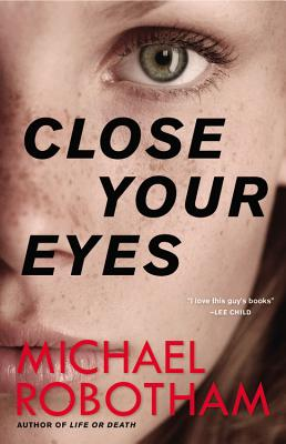 Close Your Eyes - Robotham, Michael