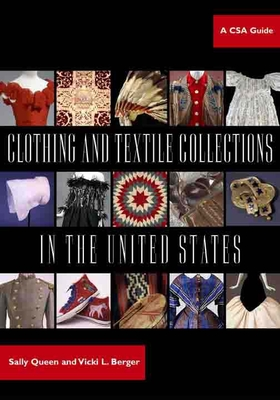 Clothing and Textile Collections in the United States: A CSA Guide - Queen, Sally