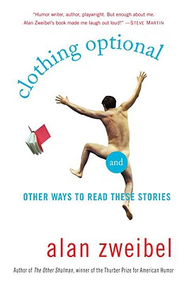 Clothing Optional: And Other Ways to Read These Stories - Zweibel, Alan