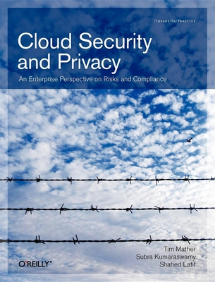 Cloud Security and Privacy: An Enterprise Perspective on Risks and Compliance - Mather, Tim