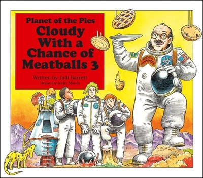 Cloudy with a Chance of Meatballs 3: Planet of the Pies - Barrett, Judi