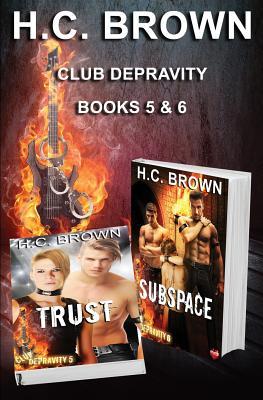 Club Depravity - Books 5 & 6: Trust & Subspace - Brown, H C