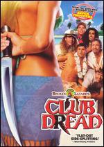 Club Dread - Jay Chandrasekhar