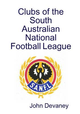 Clubs of the South Australian National Football League - Devaney, John