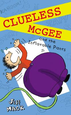 Clueless McGee and the Inflatable Pants -
