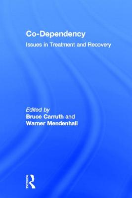 Co-Dependency - Carruth, Bruce