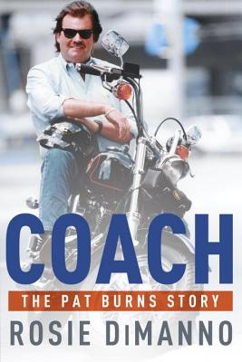 Coach: The Pat Burns Story - DiManno, Rosie