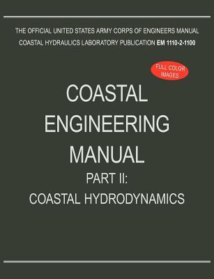 Coastal Engineering Manual Part II: Coastal Hydrodynamics (Em 1110-2-1100) - U S Army Corps of Engineers
