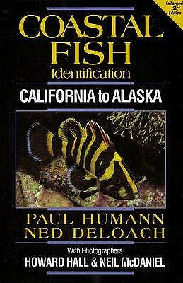 Coastal Fish Identification: California to Alaska - Humann, Paul, and DeLoach, Ned