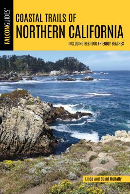 Coastal Trails of Northern California: Including Best Dog Friendly Beaches - Mullally, Linda, and Mullally, David