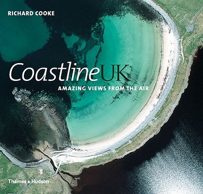 Coastline UK: Amazing View from the Air - Cooke, Richard