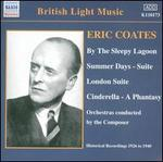 Coates: By the Sleepy Lagoon; Summer Days; London Suite