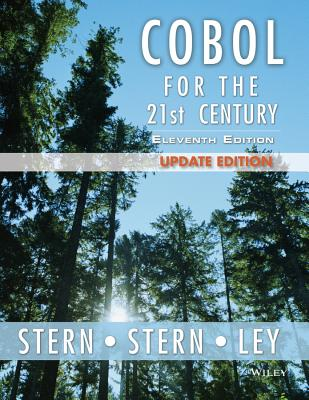 COBOL for the 21st Century - Stern, Nancy B, and Stern, Robert A, and Ley, James P