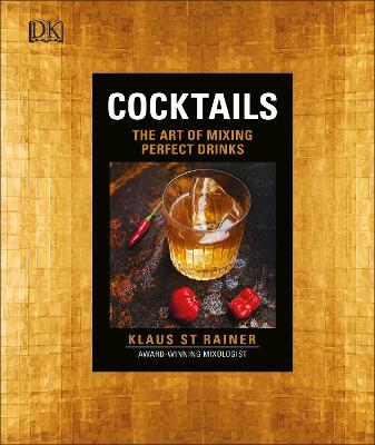 Cocktails: The Art of Mixing Perfect Drinks - St. Rainer, Klaus
