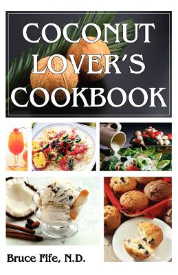 Coconut Lovers Cookbook - Fife, Bruce