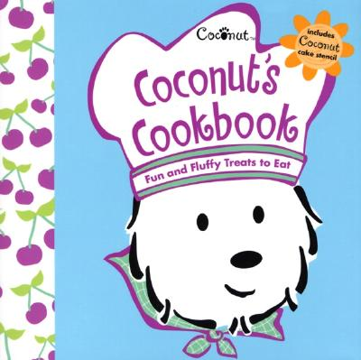 Coconut's Cookbook: Fun and Fluffy Treats to Eat - American Girl, and Lukatz, Casey (Illustrator)