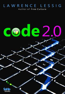 Code 2.0 - Lessig, Lawrence