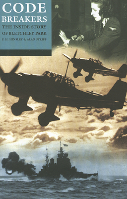 Codebreakers: The Inside Story of Bletchley Park - Hinsley, F H (Editor), and Stripp, Alan (Editor)