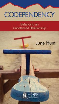 Codependency: Balancing an Unbalanced Relationship - Hunt, June
